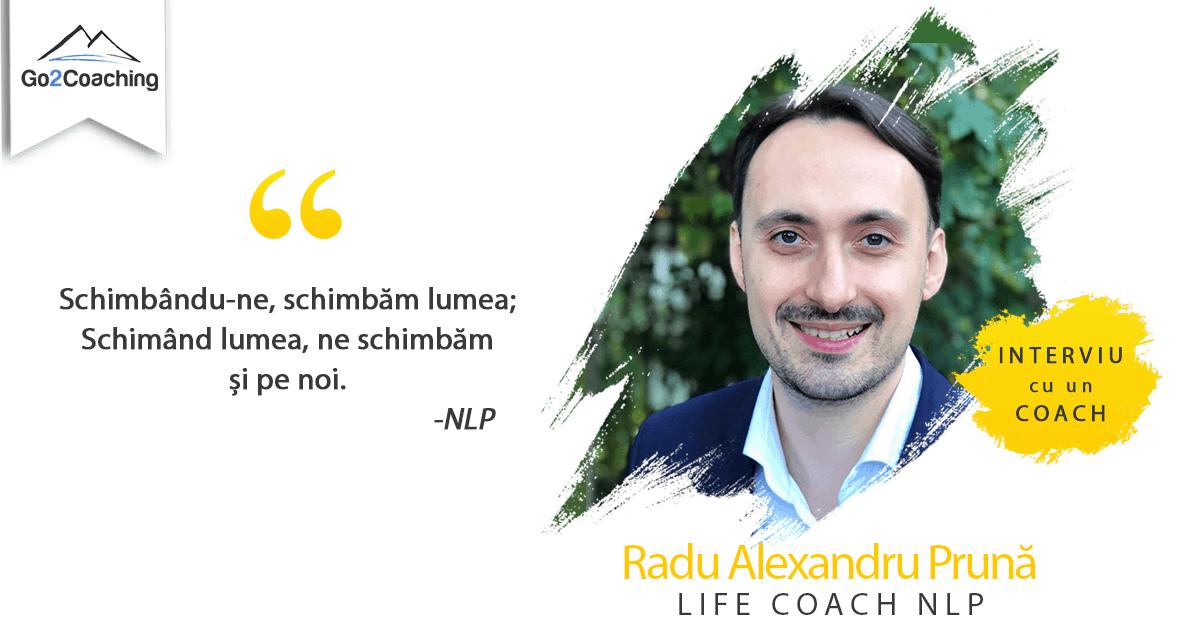 Interviu cu Radu Alexandru Prună- Life Coach NLP